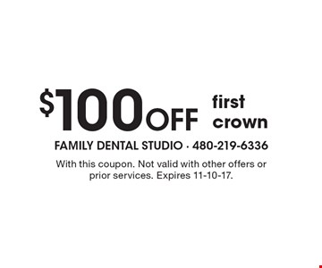 $100 Off first crown. With this coupon. Not valid with other offers or prior services. Expires 11-10-17.