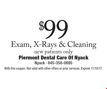 $99 Exam, X-Rays & Cleaning new patients only. With this coupon. Not valid with other offers or prior services. Expires 11/10/17.