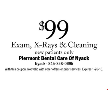 $99 Exam, X-Rays & Cleaning for new patients only. With this coupon. Not valid with other offers or prior services. Expires 1-26-18.