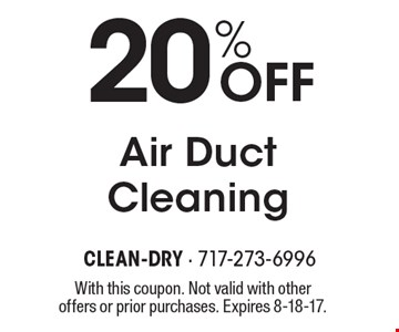 20% Off Air Duct Cleaning. With this coupon. Not valid with other offers or prior purchases. Expires 8-18-17.