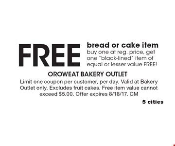 Free bread or cake item buy one at reg. price, get one