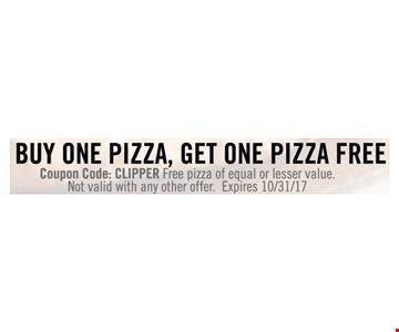 Buy one pizza, get one pizza free