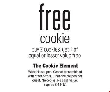 Free cookie. Buy 2 cookies, get 1 of equal or lesser value free. With this coupon. Cannot be combined with other offers. Limit one coupon per guest. No copies. No cash value. Expires 8-18-17.