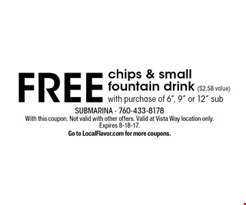Free chips & small fountain drink ($2.58 value) with purchase of 6
