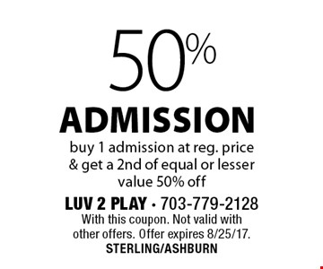 50% off Admission. Buy 1 admission at reg. price & get a 2nd of equal or lesser value 50% off. With this coupon. Not valid with other offers. Offer expires 8/25/17. STERLING/ASHBURN