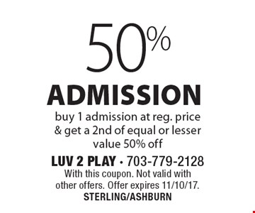 50% off admission buy 1 admission at reg. price & get a 2nd of equal or lesser value 50% off. With this coupon. Not valid with other offers. Offer expires 11/10/17. STERLING/ASHBURN