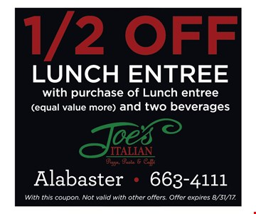 1/2 Off Lunch Entree with purchase of Lunch entree and two beverages