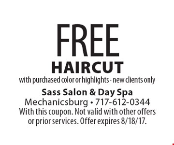 FREE haircut with purchased color or highlights - new clients only. With this coupon. Not valid with other offers or prior services. Offer expires 8/18/17.