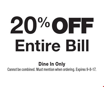 20%off Entire Bill. Dine In Only. Cannot be combined. Must mention when ordering. Expires 9-8-17.