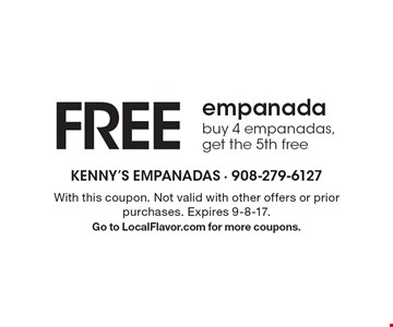 FREE empanada. Buy 4 empanadas, get the 5th free. With this coupon. Not valid with other offers or prior purchases. Expires 9-8-17. Go to LocalFlavor.com for more coupons.
