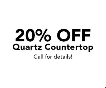 20% off Quartz Countertop. Call for details!