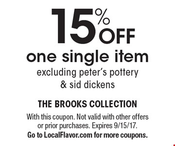 15% OFF one single item excluding peter's pottery & sid dickens. With this coupon. Not valid with other offers or prior purchases. Expires 9/15/17. Go to LocalFlavor.com for more coupons.