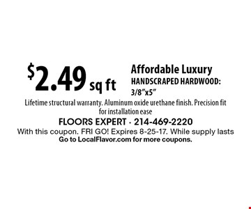 $2.49 sq ft Affordable Luxury HANDSCRAPED HARDWOOD: 3/8