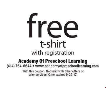 Free t-shirt with registration. With this coupon. Not valid with other offers or 