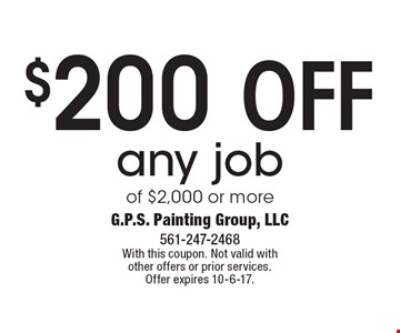 $200 off any job of $2,000 or more. With this coupon. Not valid with other offers or prior services. Offer expires 10-6-17.