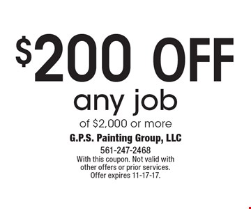 $200 off any job of $2,000 or more. With this coupon. Not valid with other offers or prior services. Offer expires 11-17-17.