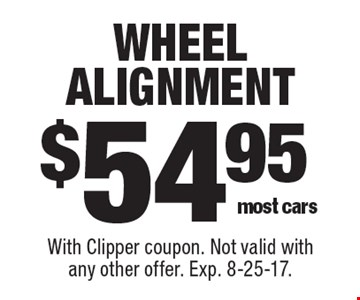 $54.95 wheel alignment most cars. With Clipper coupon. Not valid with any other offer. Exp. 8-25-17.