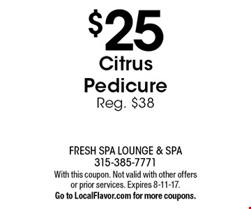 $25 Citrus Pedicure. Reg. $38. With this coupon. Not valid with other offers or prior services. Expires 8-11-17. Go to LocalFlavor.com for more coupons.