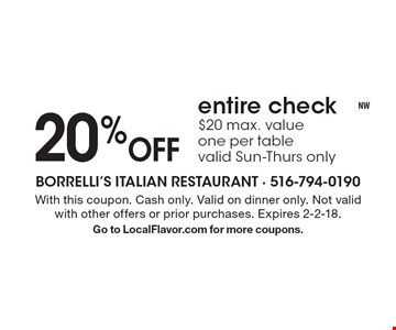 20% Off entire check. $20 max. value. One per table. Valid Sun-Thurs only. With this coupon. Cash only. Valid on dinner only. Not valid with other offers or prior purchases. Expires 2-2-18. Go to LocalFlavor.com for more coupons.