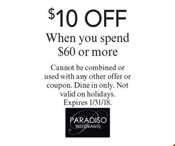 $10 OFF When you spend $60 or more. Cannot be combined or used with any other offer or coupon. Dine in only. Not valid on holidays. Expires 1/31/18.