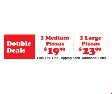 2 pizzas for as low as $19.99.