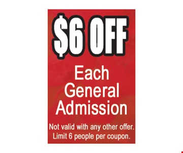 $6 Off Each General Admission
