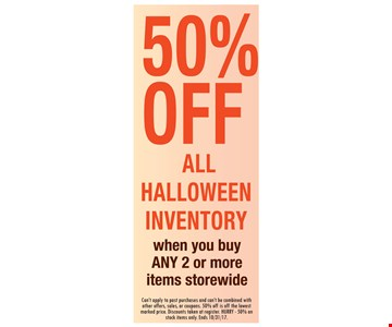 50% off all Halloween inventory with purchase.