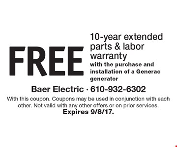 FREE10-year extended parts & labor warranty with the purchase and installation of a Generac generator. With this coupon. Coupons may be used in conjunction with each other. Not valid with any other offers or on prior services.Expires 9/8/17.