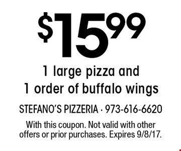 $15.99 1 large pizza and 1 order of buffalo wings. With this coupon. Not valid with other offers or prior purchases. Expires 9/8/17.