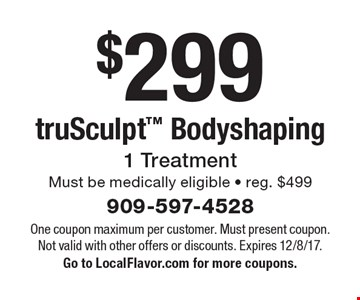 $299 truSculpt Bodyshaping - 1 Treatment - Must be medically eligible - reg. $499. One coupon maximum per customer. Must present coupon. Not valid with other offers or discounts. Expires 12/8/17. Go to LocalFlavor.com for more coupons.