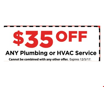 $35 OFF any plumping or HVAC Service