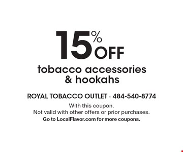 15% Off tobacco accessories & hookahs. With this coupon. Not valid with other offers or prior purchases. Go to LocalFlavor.com for more coupons.