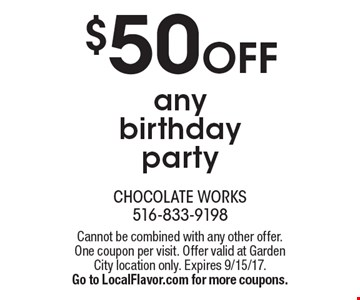 $50 Off any birthday party. Cannot be combined with any other offer. One coupon per visit. Offer valid at Garden City location only. Expires 9/15/17. Go to LocalFlavor.com for more coupons.