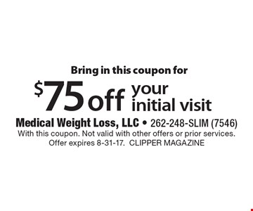 Bring In This Coupon For $75 Off Your Initial Visit. With this coupon. Not valid with other offers or prior services. Offer expires 8-31-17. CLIPPER MAGAZINE
