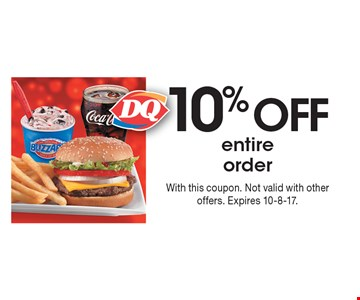 10% off entire order. With this coupon. Not valid with other offers. Expires 10-8-17.