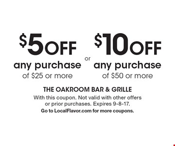 $5 off any purchase of $25 or more OR $10 off any purchase of $50 or more. With this coupon. Not valid with other offers or prior purchases. Expires 9-8-17.Go to LocalFlavor.com for more coupons.