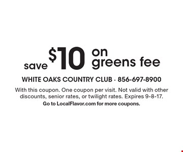 Save $10 on greens fee. With this coupon. One coupon per visit. Not valid with other discounts, senior rates, or twilight rates. Expires 9-8-17.Go to LocalFlavor.com for more coupons.
