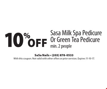 10%Off Sasa Milk Spa Pedicure Or Green Tea Pedicuremin. 2 people. With this coupon. Not valid with other offers or prior services. Expires 11-10-17.