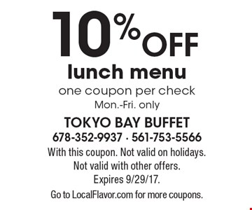 10% OFF lunch menu. One coupon per check. Mon.-Fri. only. With this coupon. Not valid on holidays. Not valid with other offer. Expires 9/29/17. Go to LocalFlavor.com for more coupons.