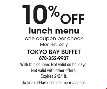 10% off lunch menu one coupon per check. Mon.-Fri. only. With this coupon. Not valid on holidays. Not valid with other offers. Expires 2/2/18. Go to LocalFlavor.com for more coupons.