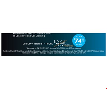 Directv + internet + phone $74.99 month plus taxes for 2 years. expires 11/4/17