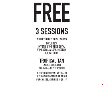 free 3 sessions when you buy 10 sessions. Includes: Mystic UV-Free booth, VIP facial & low, medium & high beds. With this coupon. Not valid with other offers or prior purchases. Expires 8-25-17.
