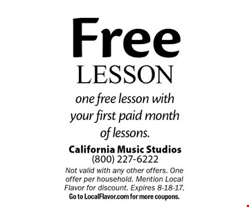 Free Lesson one free lesson with your first paid month of lessons. Not valid with any other offers. One offer per household. Mention Local Flavor for discount. Expires 8-18-17. Go to LocalFlavor.com for more coupons.