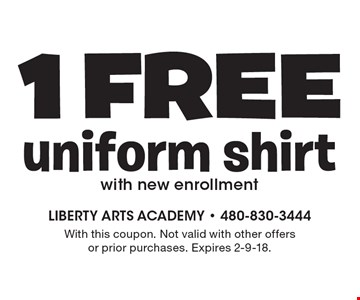1 Free uniform shirt with new enrollment. With this coupon. Not valid with other offers or prior purchases. Expires 2-9-18.