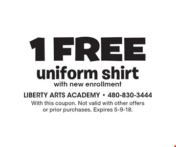 1 Free uniform shirt with new enrollment. With this coupon. Not valid with other offers or prior purchases. Expires 5-9-18.