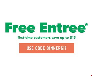 Free Entree. First-time customers save up to $15. Use code DINNER617