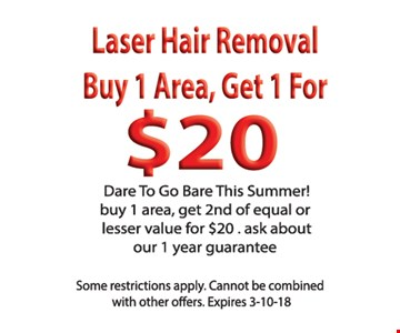 Laser hair removal buy 1 area, get 1 for $20