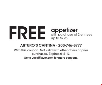 Free appetizerwith purchase of 2 entreesup to $7.95. With this coupon. Not valid with other offers or prior purchases. Expires 9-8-17.Go to LocalFlavor.com for more coupons.