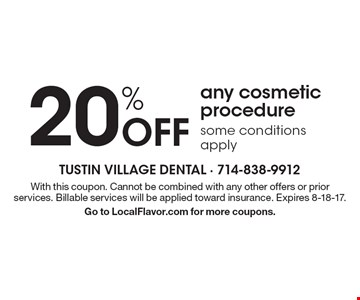 20% Off any cosmetic procedure some conditions apply. With this coupon. Cannot be combined with any other offers or prior services. Billable services will be applied toward insurance. Expires 8-18-17. Go to LocalFlavor.com for more coupons.