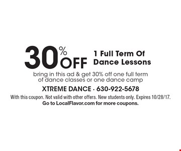30% Off 1 Full Term Of Dance Lessons bring in this ad & get 30% off one full term of dance classes or one dance camp. With this coupon. Not valid with other offers. New students only. Expires 10/28/17. Go to LocalFlavor.com for more coupons.
